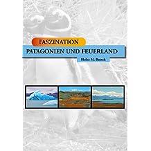 FASZINATION - Patagonien und Feuerland