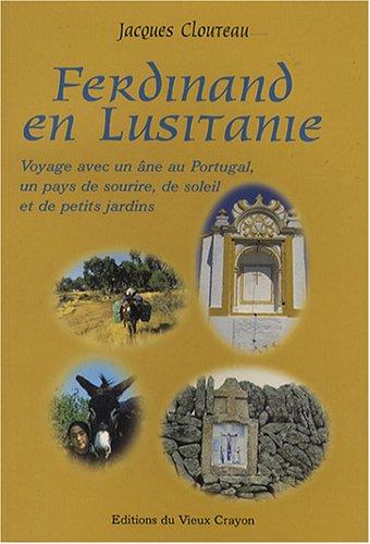 Ferdinand en Lusitanie : Le Portugal, un pays de sourire, de soleil et de petits jardins