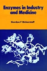 Enzymes in Industry and Medicine by Gordon F Bickerstaff (2015-03-27) Paperback