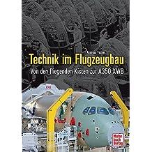 Technik im Flugzeugbau: Von den fliegenden Kisten zur A350 XWB