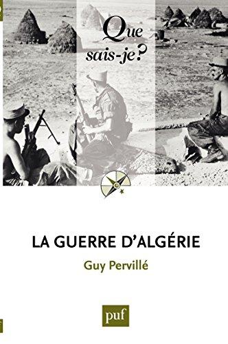 La guerre d'Algérie: « Que sais-je ? » n° 3765 par Guy Pervillé