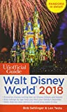 The Unofficial Guide to Walt Disney World 2018 (The Unofficial Guides)