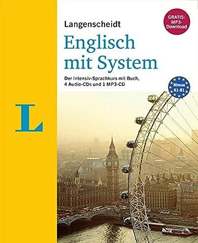 Langenscheidt Englisch mit System - Sprachkurs für Anfänger und Fortgeschrittene: Der Intensiv-Sprachkurs mit Buch, 4 Audio-CDs und 1 MP3-CD (Langenscheidt Sprachkurse mit