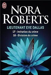 Lieutenant Eve Dallas, Tome 17 et 18 : Imitation du crime ; Division du crime