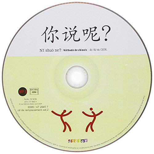 Ni Shuo Ne ? Methode de Chinois A1/A2 CD Audio ROM de Remplacement