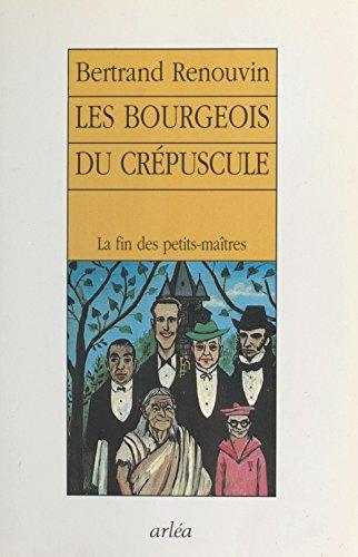 les-bourgeois-du-crpuscule-la-fin-des-petits-matres