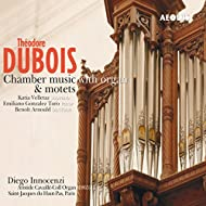 Dubois : Chamber Music and Motets
