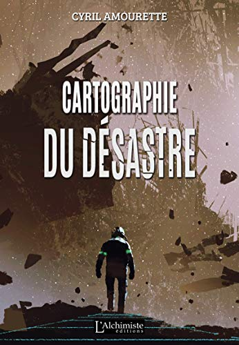 Cartographie du désastre (Science-fiction) par [Amourette, Cyril]
