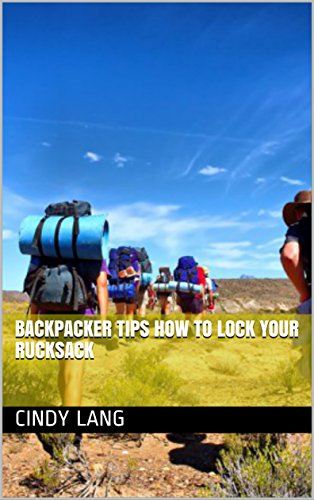 Rucksack Backpacker Womens (Backpacker Tips How To Lock Your Rucksack (English Edition))