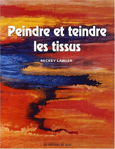 Skydyes Les couleurs du ciel : Le guide visuel pour la peinture sur tissu par Mickey Lawler