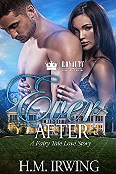Ever After: A Fairy Tale Love Story (English Edition) di [Irwing, H.M.]