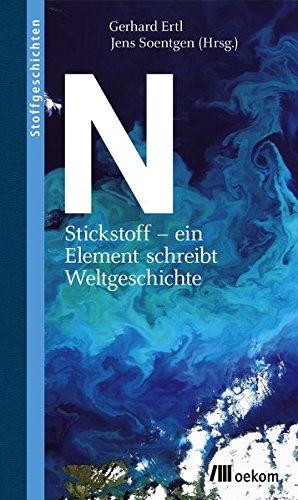N: Stickstoff - ein Element schreibt Weltgeschichte (Stoffgeschichten)