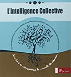 L'intelligence collective - Co-créons en conscience le monde de demain