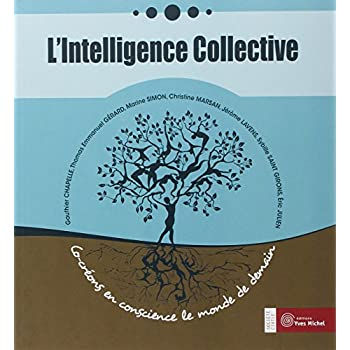 L'intelligence collective : Co-créons en conscience le monde de demain