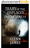 Diary of the Displaced - Omnibus (Books 1-3) (English Edition)