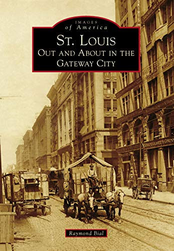 St. Louis: Out and About in the Gateway City (Images of America) (English Edition)