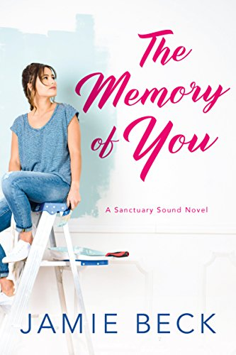 The Memory of You (Sanctuary Sound Book 1) by [Beck, Jamie]