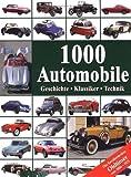 1000 Automobile: Geschichte - Klassiker - Technik. Die berühmtesten Oldtimer von 1886-1975
