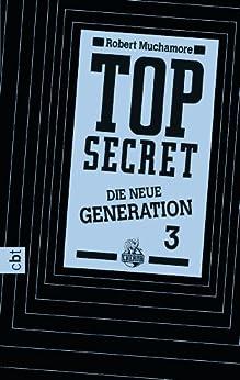 Top Secret. Die Rivalen: Die neue Generation 3 (Top Secret - Die neue Generation) von [Muchamore, Robert]