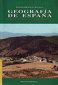 Geografia de España - fisica, humana y economica par  Tomas Franco Aliaga