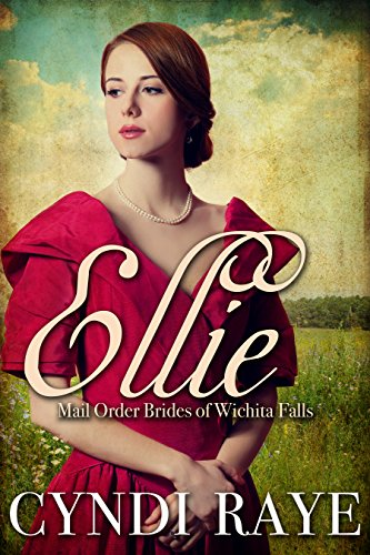 Ellie: Mail Order Brides of Wichita Falls - Book 8 (English Edition)