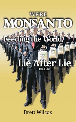 were-monsanto-feeding-the-world-lie-after-lie-book-1-english-edition