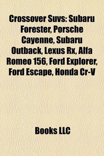 crossover-suvs-subaru-forester-porsche-cayenne-jeep-grand-cherokee-ford-escape-subaru-outback-ford-e