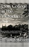Eton College in the Victorian Age: Boys, families, masters and dames in the context of broader social change (English Edition)