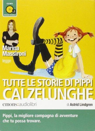 Tutte le storie di Pippi Calzelunghe (1CD audio MP3) par Astrid Lindgren