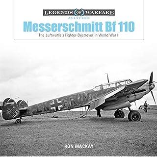 Messerschmitt Bf 110: The Luftwaffe's Fighterdestroyer in World War II (Legends of Warfare: Aviation, Band 11)