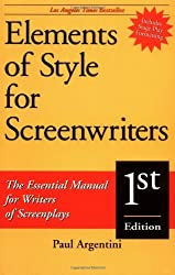 Elements of Style for Screenwriters: The Essential Manual for Writers of Screenplays by Paul Argentini (1998-09-01)