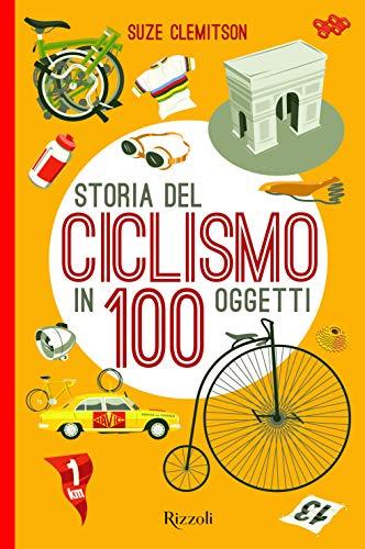 Storia del ciclismo in 100 oggetti por Suze Clemitson