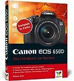 Canon EOS 650D: Das Handbuch zur Kamera
