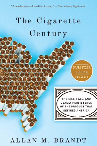 The Cigarette Century: The Rise, Fall, and Deadly Persistence of the Product That Defined America eBook: Allan Brandt