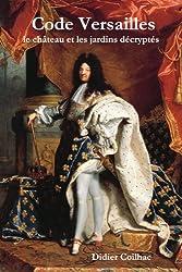 Code Versailles, le château et les jardins décryptés