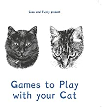 Cleo and Twirly Present … Games To Play With Your Cat