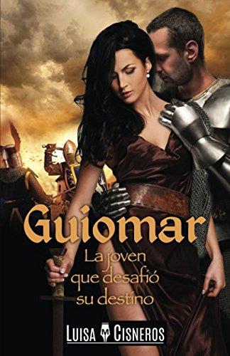Guiomar: La joven que desafió su destino par Luisa M. Cisneros