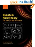 Quantum Field Theory for the Gifted A...