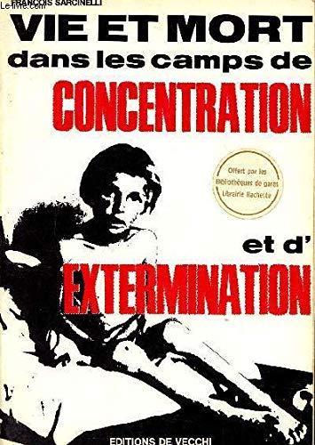 Vie et mort dans les camps de concentration et d'extermination