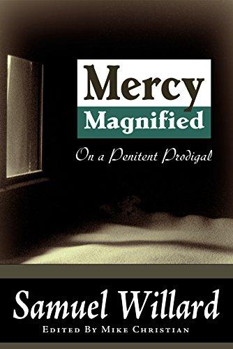 Mercy Magnified on a Penitent Prodigal (English Edition) por Samuel Willard