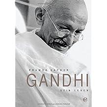 Gandhi: Sein Leben