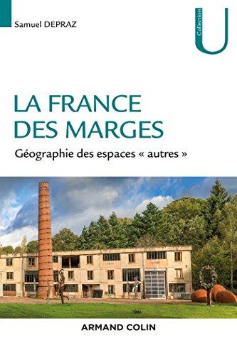 La France des marges : Géographie des espaces « autres »