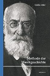 Methode der Musikgeschichte: Nachdruck der Originalausgabe von 1919