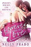Forever Love: Liebe ohne Grenzen: Zwischen Träumen und Hoffnung - Liebesroman (Anna & Daniel)