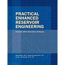 Practical Enhanced Reservoir Engineering: Assisted With Simulated Software