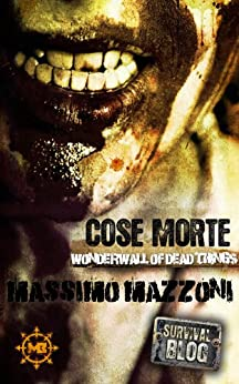 COSE MORTE: Wonderwall of Dead Things di [Mazzoni, Massimo]