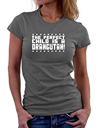 Teeburon THE PERFECT CHILD IS A Orangutan Damen T-Shirt