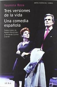 Tres versiones de la vida/Una comedia española par Yasmina Reza