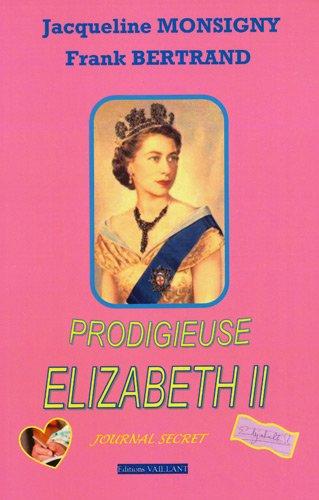 Prodigieuse Elizabeth II : Journal secret