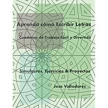 Aprenda cómo Escribir Letras: Cuaderno de Trabajo Fácil y Divertido: Simulacros, Ejercicios & Proyectos